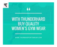 With Thunderhard buy Quality Women's Gym Wear