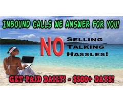 Inbound Calls - $500+ Days! Guaranteed Pay!