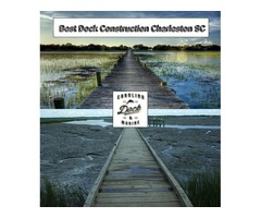 Need the Best Construction of Dock in Charleston SC?