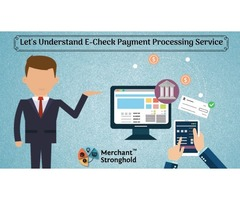 Let's Understand E-Check Payment Processing Service