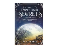 The Empty Light of Secrets: three tales of hidden things (Paperback)