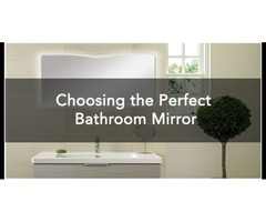 How to Choose Perfect Bathroom Mirrors