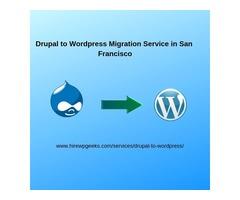 Drupal to Wordpress Migration Service in San Francisco