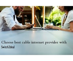 Optimal Option for choosing best cable internet provider | Switch2deal