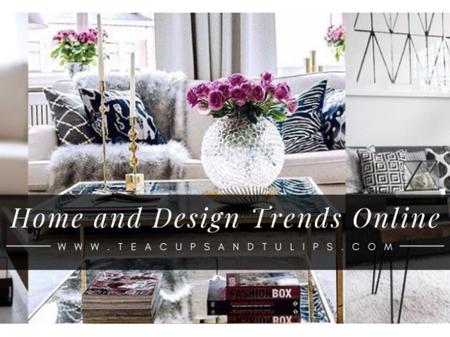 Home and Design Trends Online by Tea Cups and Tulips | free-classifieds-usa.com