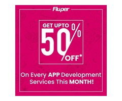 Get Up to 50% off On Every App Development Services - In Fluper