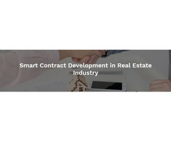Get more benefits in Real Estate Industry with Smart Contract Development
