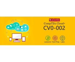 Prepare for your CompTIA Cloud+ Certification with uCertify