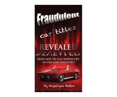 Fraudulent Car Title Revealed, how not to get ripped off in the car industry!