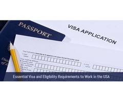 Essential Visa and Eligibility Requirements to Work in the USA