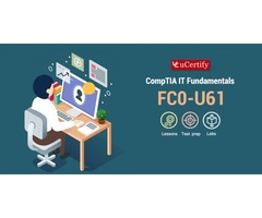 Become a CompTIA IT Fundamentals+ Certified- uCertify CompTIA ITF+ FC0-U61 Guide