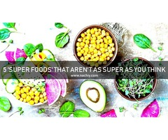 5 'Superfoods' That Aren't as Super as You Think | Nachiy.com
