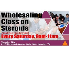 WHOLESALING CLASS ON STEROIDS! First Class FREE!