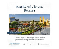 Reynosa dental destination