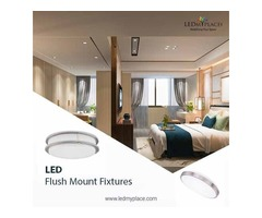 Your Interior Look More Attractive By Using LED Flush Mount Fixtures