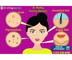 Skin Care Irving Tx, Texas | Dr.ReddyFamilyDoctors Clinic