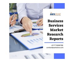 Get Business Services Market Research Reports At Aarkstore Market Research
