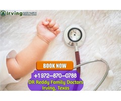 Pediatrician Clinic in Irving Tx, Texas | Dr.ReddyFamilyDoctors Clinic