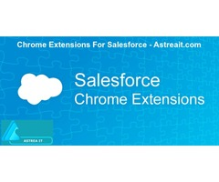 Chrome Extension For Salesforce - Astreait.com