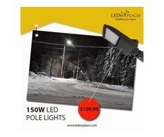 Install LED Pole Light 150 Watt For Better Outdoors Lighting