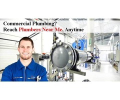 Commercial Plumbing? Reach Plumbers Near Me, Anytime