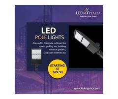 LED Pole Lights -- A Smart Choice Over Any Traditional Pole Light