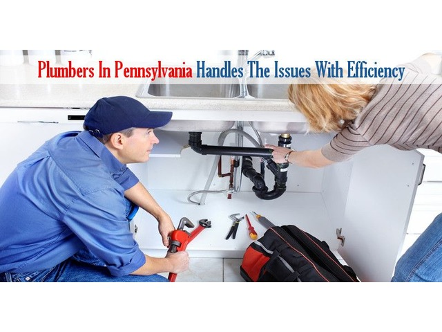Plumbers in Pennsylvania Handles The Issues With Efficiency | free-classifieds-usa.com