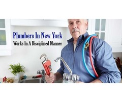 Plumbers in New York works in a Disciplined Manner