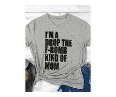I'M A DROP THE F-BOMBKIND OF MOM Mom's Gift T-Shirt Tops