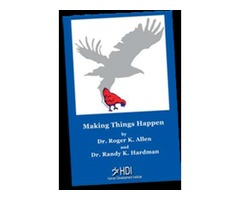 Making Things Happen - Live Based On Principles Of Love, Trust, And Abundance