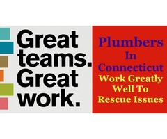 Plumbers In Connecticut work Greatly Well to Rescue Issues