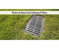 Plumbers In Alaska- Expert In Drainage Problems