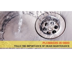 Plumbers in Ohio tells the Importance of Drain Maintenance