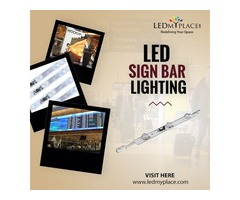 You Said More Lighting, So Our LED Sign Bar Lights Will Give You Perfect Illumination