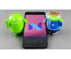 Android Nougat App Development – Affordable Android 7 Developer
