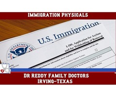 Top Immigration Physicals Irving TX | Dr. Reddy Family Doctors Clinic