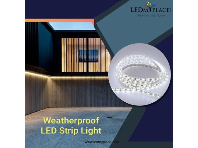 Install Weatherproof LED Strip Lights that Can Work In All Weather Conditions | free-classifieds-usa.com
