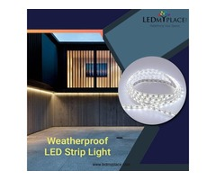 Install Weatherproof LED Strip Lights that Can Work In All Weather Conditions