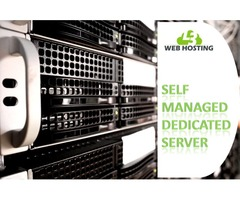 Get the Best Self Managed Dedicated Server for Hosting