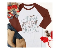 Always Stay Humble And Kind Letter Print Round Neck Raglan 3/4 Sleeve Colorblock Tee Shirt