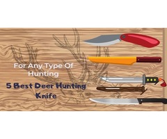 5 Best Deer Hunting Knife | For Any Type Of Hunting 2019