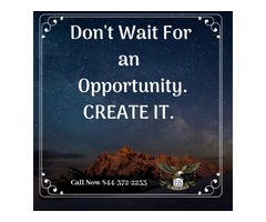 Dont Wait for Opportunity. CREATE IT.