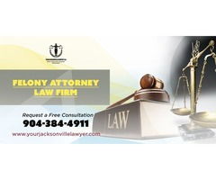 Hire Felony Lawyer Jacksonville,FL | Orange Park Felony Attorney