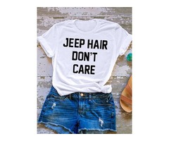 JEEP HAIR DON'T CARE Letter Print T-shirt Tops