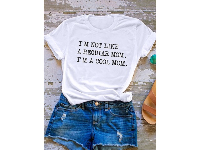 I'M NOT LIKE A REGUTAR MOM Letter Print T-shirt Tops | free-classifieds-usa.com