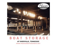 Ideal Boat Storage Services Available At Premier Watersports In Knoxville