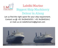 Labdhi Marine: Biggest Ship Machinery Dealer in alang