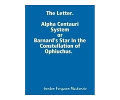The Letter. Alpha Centauri System…or…Barnard's Star In the Constellation of Ophiuchus?