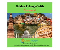 Check Out This Amazing Golden Triangle Tour With Varanasi