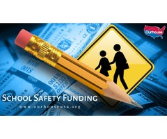 School Safety Funding - OurhouseUSA